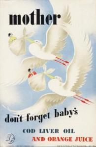 wartimemother-dont-forget-babys-cod-liver-oil-and-orange-juice-wwii